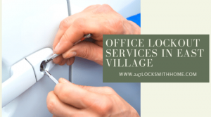 Office Lockout Services in East Village, NY